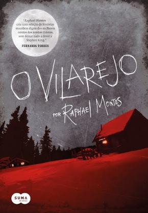 O Vilarejo, RaphaelMontes