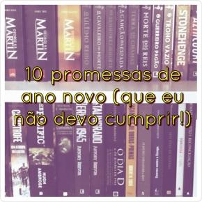 10 coisas fáceis de prometer, mas muito difíceis decumprir