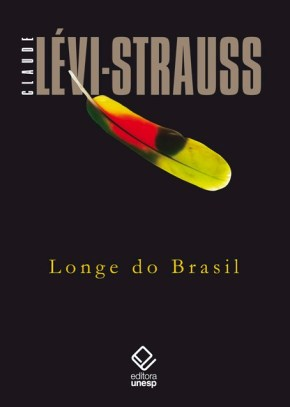 Longe do Brasil, de Claude Lévi-Strauss