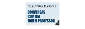 Conversas com um jovem professor, LeandroKarnal