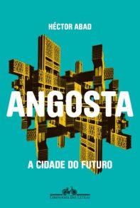 Capa do livro Angosta: a cidade do futuro, de Héctor Abad