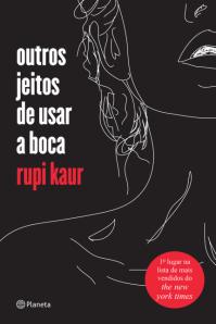 Capa do livro Outros jeitos de usar a boca, de Rupi Kaur