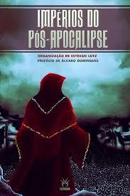 Capa do livro Impérios do pós-apocalipse, ed. Estronho